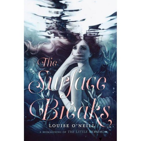 The Surface Breaks - by  Louise O'Neill (Hardcover) - image 1 of 1