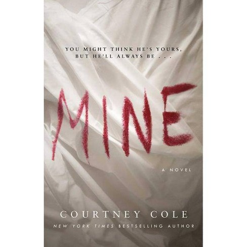 Mine -  by Courtney Cole (Paperback) - image 1 of 1