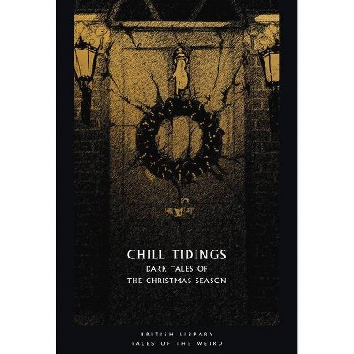 Chill Tidings - (Tales of the Weird) by  Tanya Kirk (Paperback)