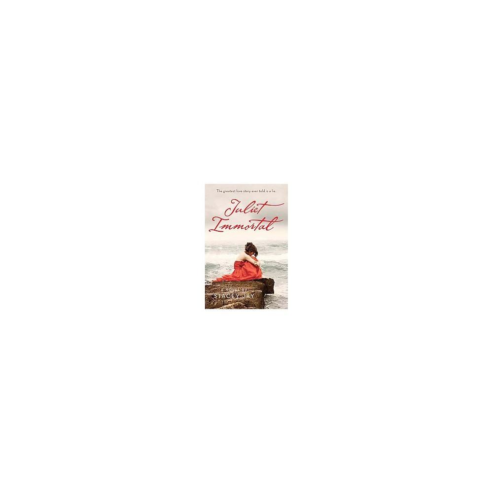 Juliet Immortal (Paperback) (Stacey Jay)