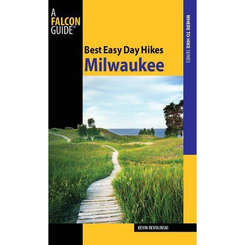 Milwaukee - (Falcon Guides Best Easy Day Hikes) by  Kevin Revolinski (Paperback) - image 1 of 1