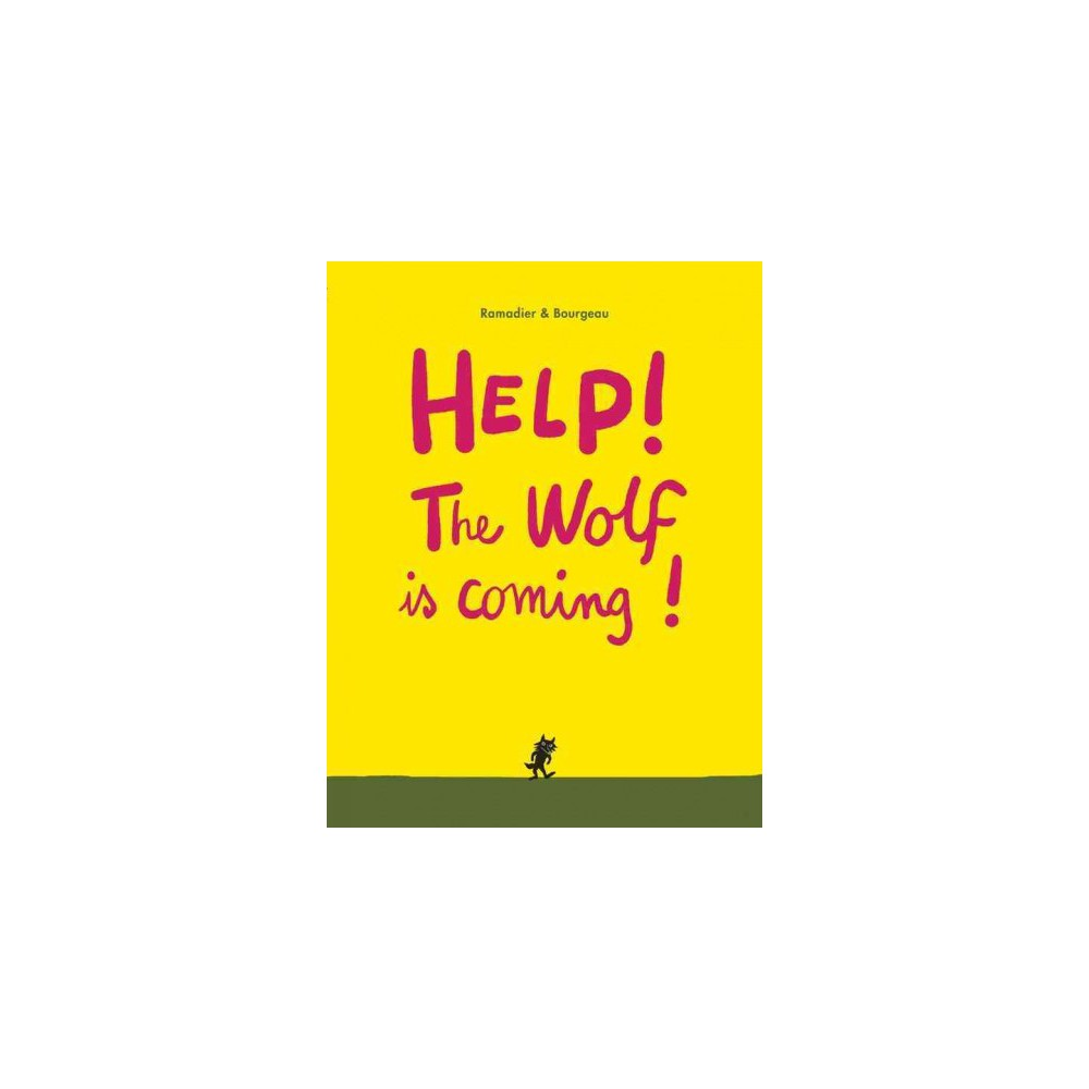 Help! The Wolf Is Coming! (Hardcover) (Cu00e9dric Ramadier)