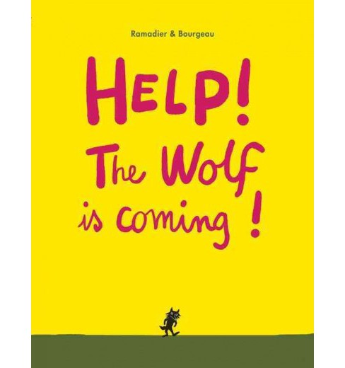 Help! The Wolf Is Coming! (Hardcover) (Cu00e9dric Ramadier) - image 1 of 1
