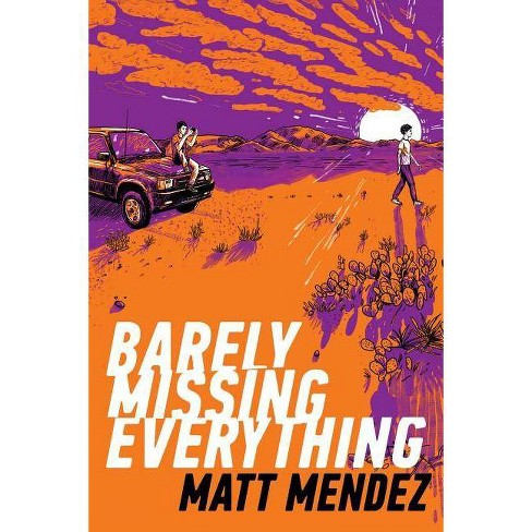 Barely Missing Everything - by  Matt Mendez (Paperback) - image 1 of 1