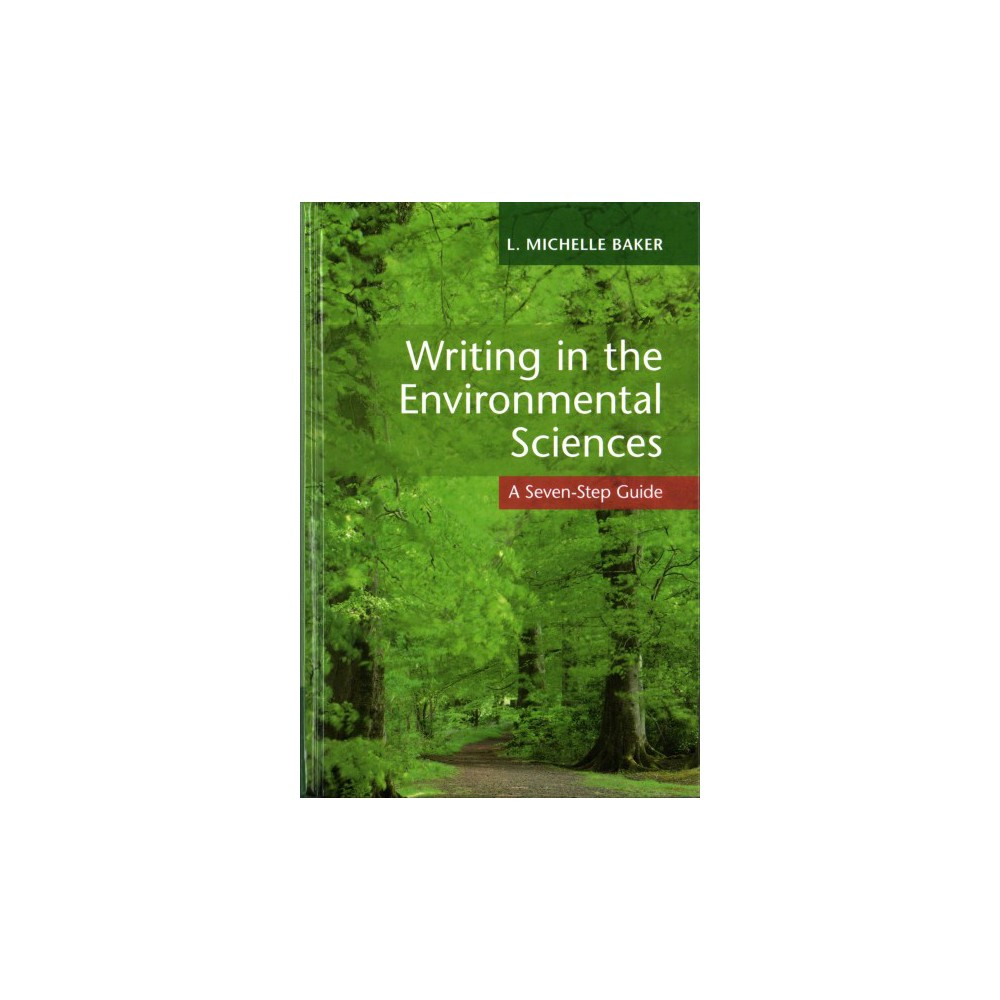 Writing in the Environmental Sciences : A Seven-step Guide (Hardcover) (L. Michelle Baker)