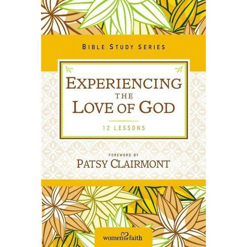 Experiencing the Love of God - (Women of Faith Study Guide) by  Women of Faith (Paperback) - image 1 of 1