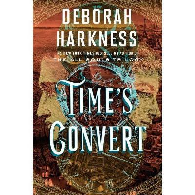 Time's Convert -  by Deborah Harkness (Hardcover)