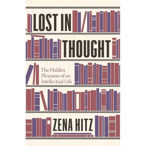 Lost in Thought - by  Zena Hitz (Hardcover) - image 1 of 1