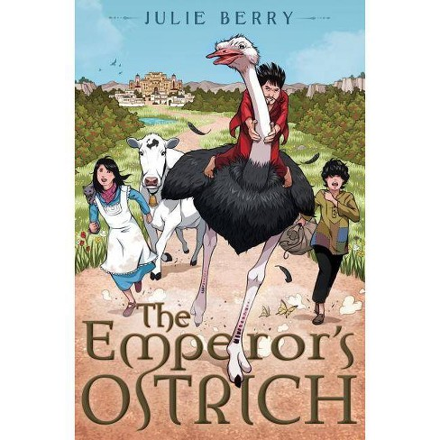 The Emperor's Ostrich - by  Julie Berry (Paperback) - image 1 of 1