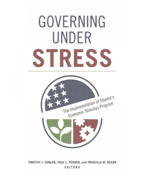 Governing Under Stress : The Implementation of Obama's Economic Stimulus Program (Reprint) (Paperback) - image 1 of 1