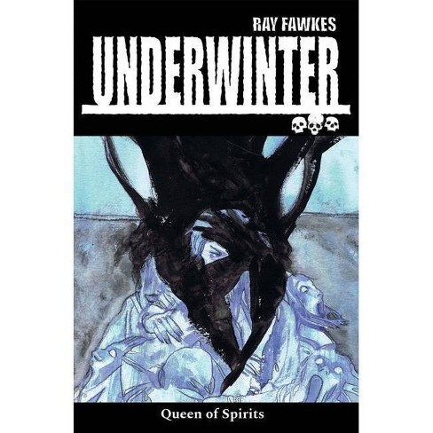 Underwinter: Queen of Spirits - by  Ray Fawkes (Paperback) - image 1 of 1