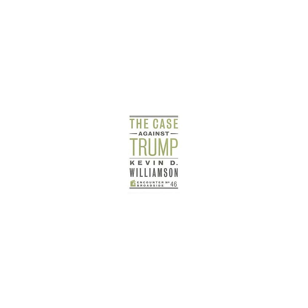 Case Against Trump (Paperback) (Kevin D. Williamson)