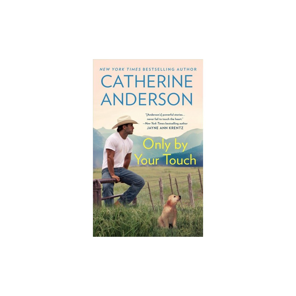 Only By Your Touch by Catherine Anderson (Paperback)