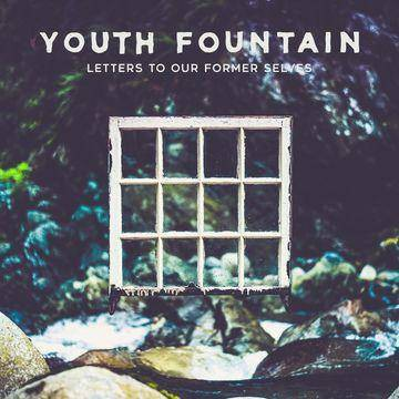 Youth Fountain - Letters To Our Former Selves (CD)