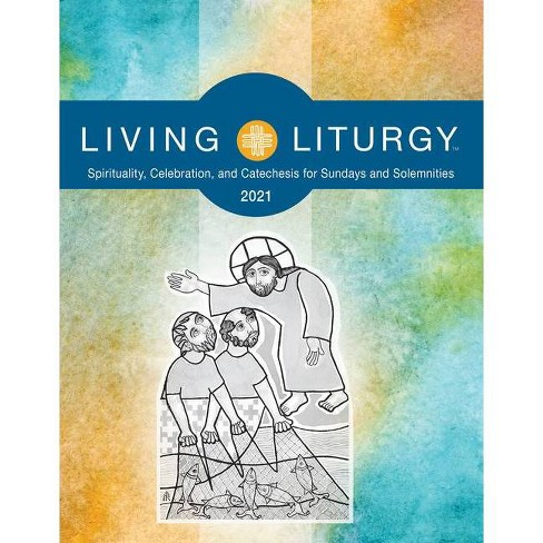 Living Liturgy - by  Orin Johnson & Katy Beedle Rice & Verna Holyhead (Paperback) - image 1 of 1