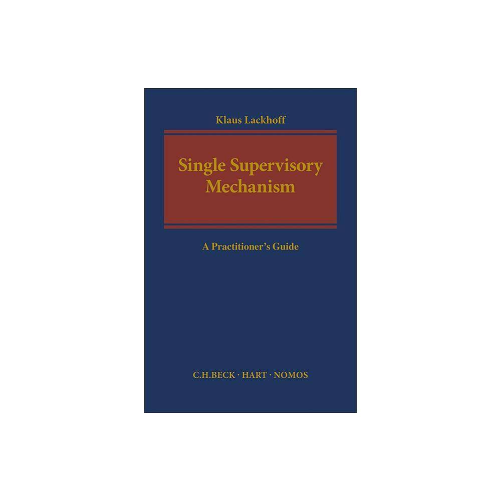 The Single Supervisory Mechanism - by Klaus Lackhoff (Hardcover)