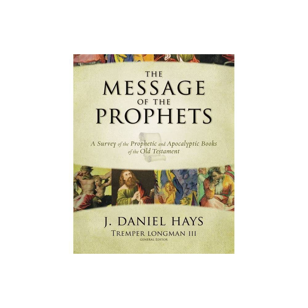The Message Of The Prophets By J Daniel Hays Hardcover