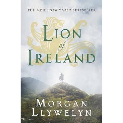 Lion of Ireland - (Celtic World of Morgan Llywelyn, 5) by  Morgan Llywelyn (Paperback)