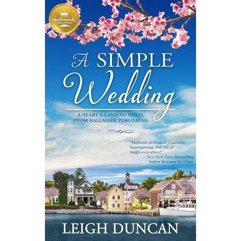 A Simple Wedding - (A Heart's Landing Novel from Hallmark Publishing) by  Leigh Duncan (Paperback) - image 1 of 1