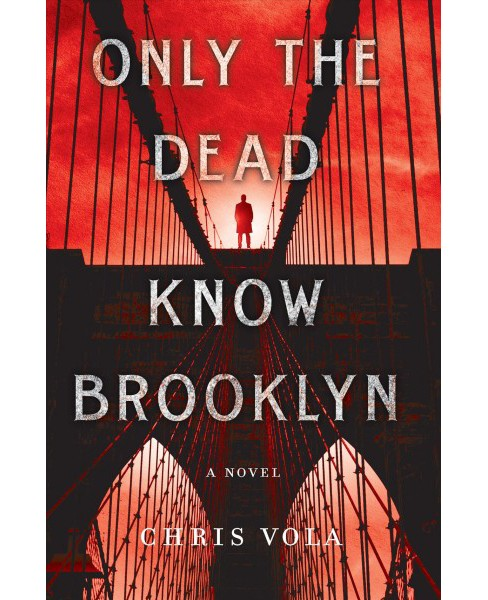 Only the Dead Know Brooklyn (Hardcover) (Chris Vola) - image 1 of 1