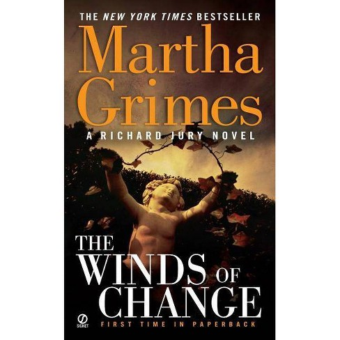 The Winds of Change - (Richard Jury Mysteries (Paperback)) by  Martha Grimes (Paperback) - image 1 of 1