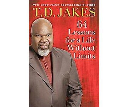 64 Lessons for a Life Without Limits (Hardcover) by T. D. Jakes - image 1 of 1