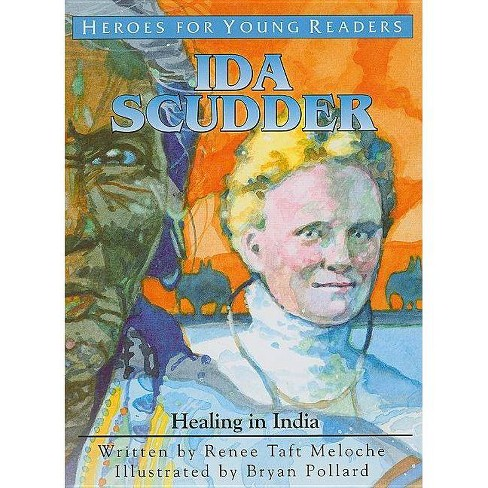 Ida Scudder - (Heroes for Young Readers) by  Renee Taft Meloche (Hardcover) - image 1 of 1