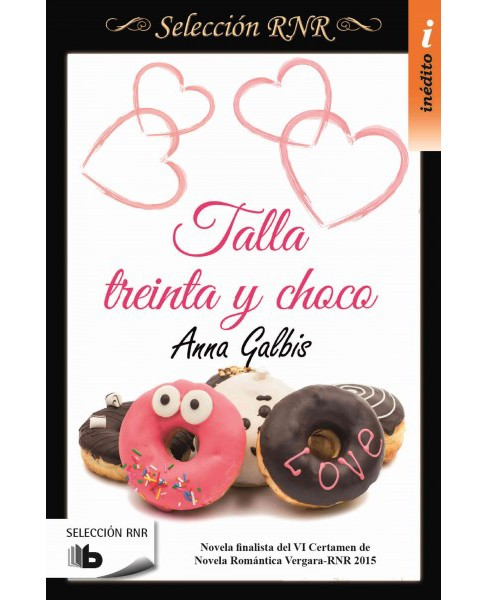 Talla treinta y choco/ Size Thirty-Crush (Paperback) (Anna Galbis) - image 1 of 1
