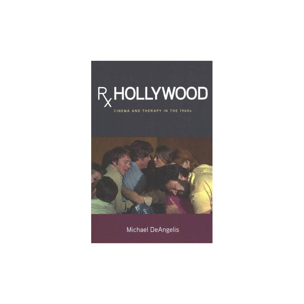 Rx Hollywood : Cinema and Therapy in the 1960s - Reprint by Michael Deangelis (Paperback)