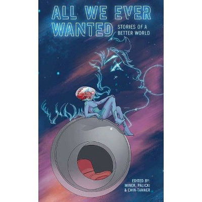 All We Ever Wanted - (Paperback)