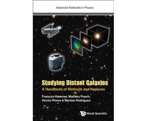 Studying Distant Galaxies : A Handbook of Methods and Analyses (Paperback) (Francois Hammer & Mathieu - image 1 of 1