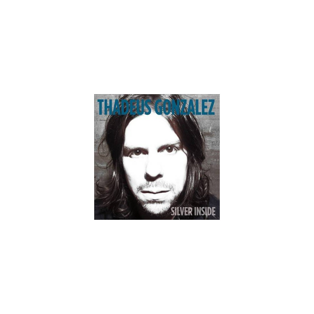 Thadeus Gonzalez - Silver Inside (CD)