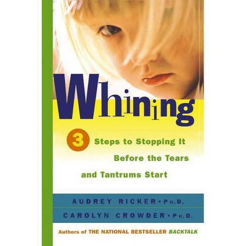 Whining - by  Audrey Ricker & Carolyn Crowder (Paperback) - image 1 of 1