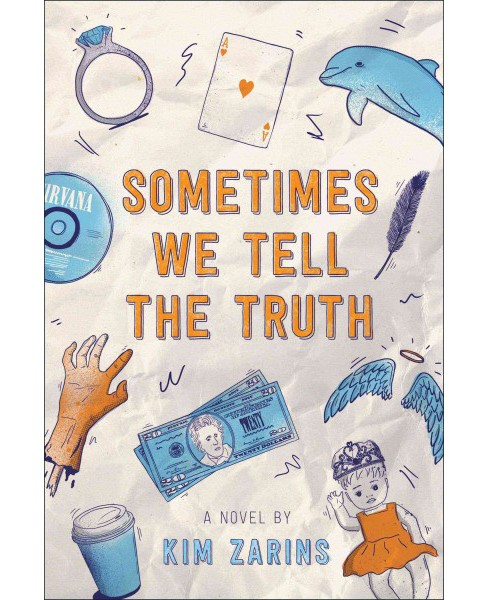 Sometimes We Tell the Truth (Hardcover) (Kim Zarins) - image 1 of 1