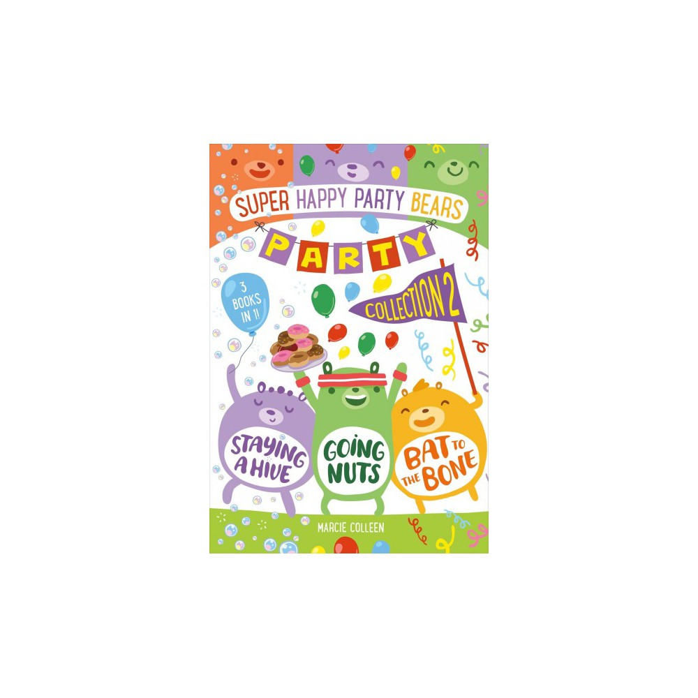 Super Happy Party Bears Party Collection 2 - by Marcie Colleen (Hardcover)