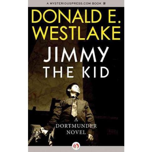 Jimmy the Kid - (Dortmunder Novels) by Donald E Westlake (Paperback)