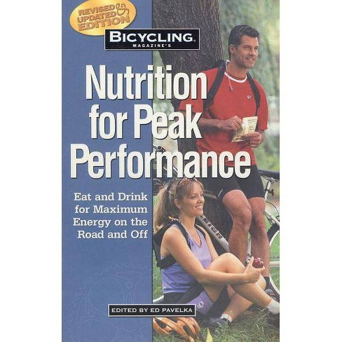 Bicycling Magazine's Nutrition for Peak Performance - (Paperback) - image 1 of 1