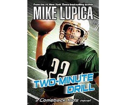 Two-Minute Drill (Comeback Kids) (Reprint) (Paperback) by Mike Lupica - image 1 of 1