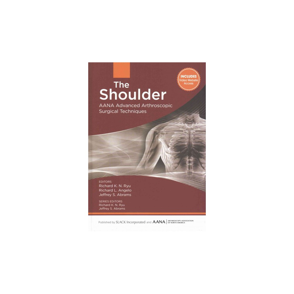 Shoulder : Aana Advanced Arthroscopic Surgical Techniques (Hardcover)