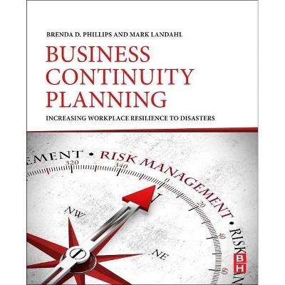 Business Continuity Planning - by  Brenda D Phillips & Mark Landahl (Paperback)