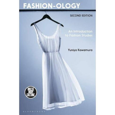 Fashion-Ology - (Dress, Body, Culture) 2 Edition by  Yuniya Kawamura (Paperback) - image 1 of 1