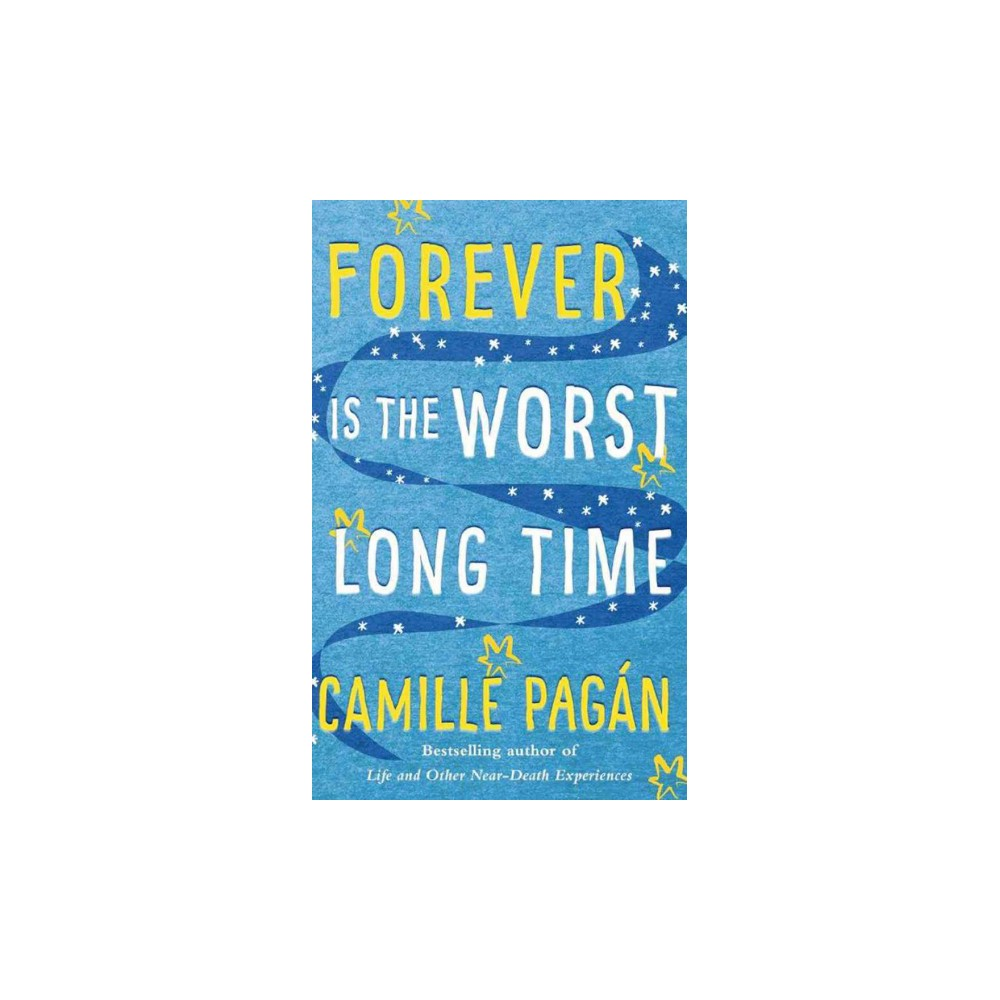 Forever Is the Worst Long Time (Unabridged) (CD/Spoken Word) (Camille Pagu00e1n)