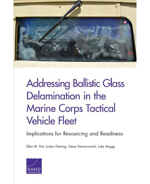 Addressing Ballistic Glass Delamination in the Marine Corps Tactical Vehicle Fleet : Implications for - image 1 of 1