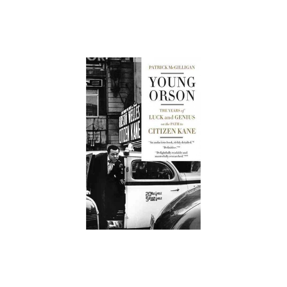 Young Orson : The Years of Luck and Genius on the Path to Citizen Kane (Reprint) (Paperback) (Patrick