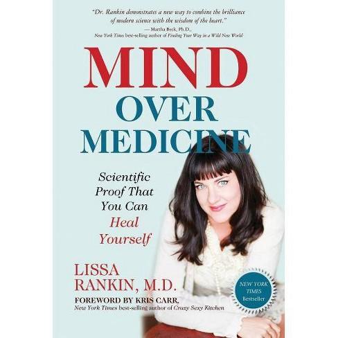 Mind Over Medicine - by  Lissa Rankin (Paperback) - image 1 of 1