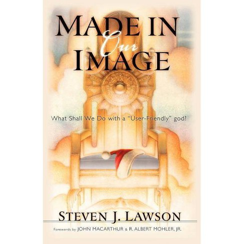 Made in Our Image - by  Steven J Lawson (Paperback) - image 1 of 1
