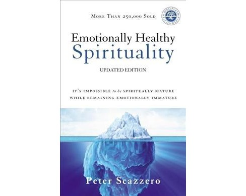 Emotionally Healthy Spirituality : It's Impossible to Be Spiritually Mature, While Remaining Emotionally - image 1 of 1