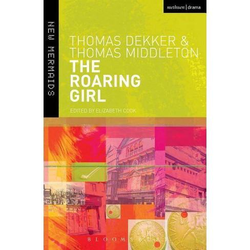 The Roaring Girl - (New Mermaids) 2 Edition by  Thomas Dekker & Thomas Middleton (Paperback) - image 1 of 1
