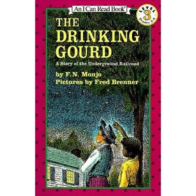 The Drinking Gourd - (I Can Read! - Level 3) by  F N Monjo (Paperback)