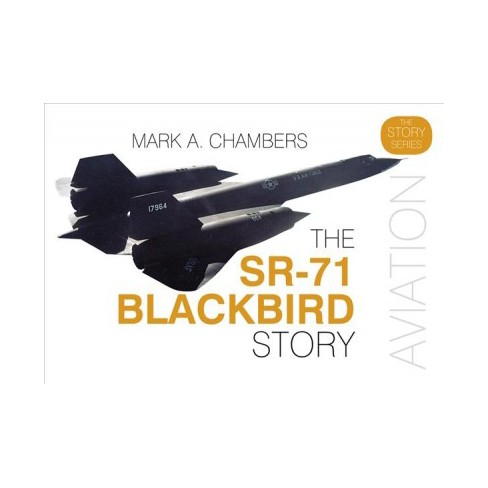 sr 71 blackbird story story by mark a chambers hardcover target